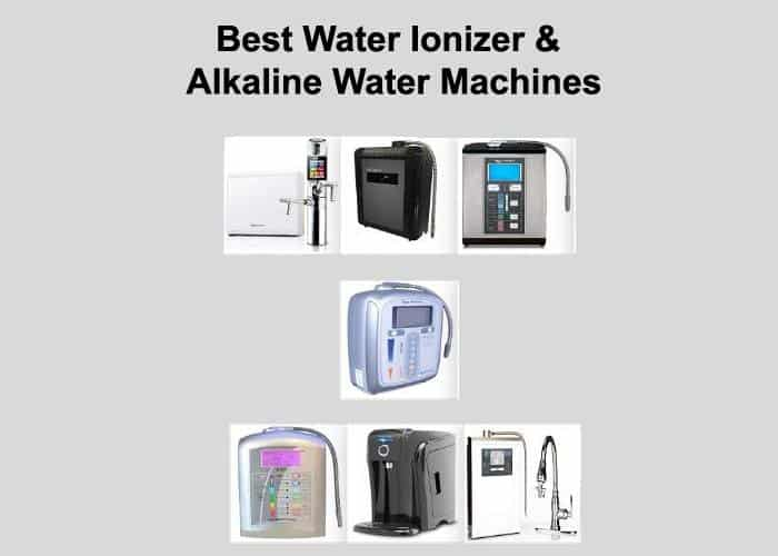 Best Water Ionizer & Alkaline Water Machines